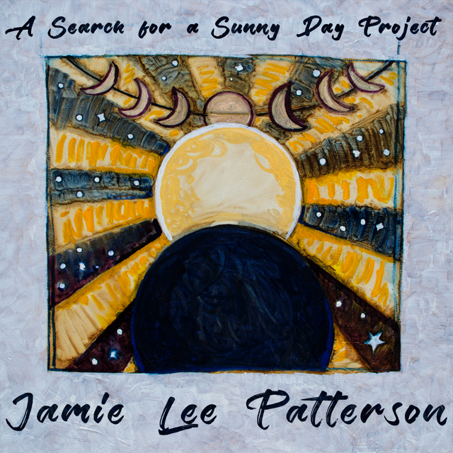 Jamie Lee Patterson - A Search for a Sunny Day Project.